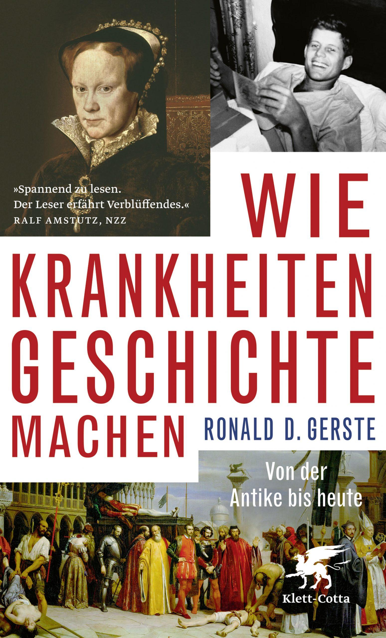 Ronald D. Gerste, Wie Krankheiten Geschichte machen.
